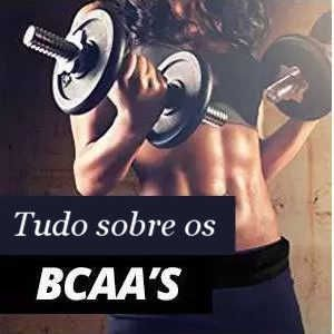 Tudo sobre os BCAA's